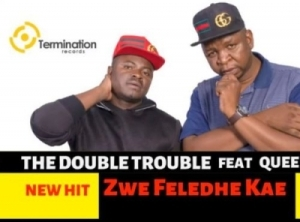 The Double Trouble - Zwe Feledhe Kae Ft. Queen Vosho